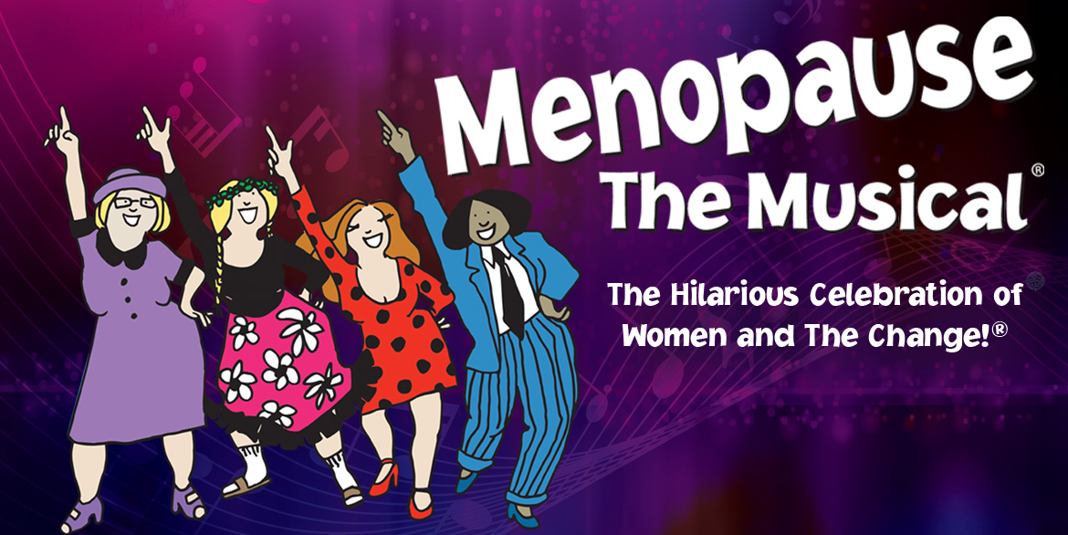 Menopause the Musical - March 15, 2022